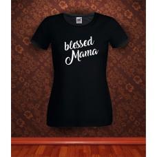 Дамска тениска с надпис Blessed Mama