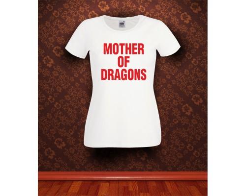 Дамска тениска с надпис Mother of Dragons
